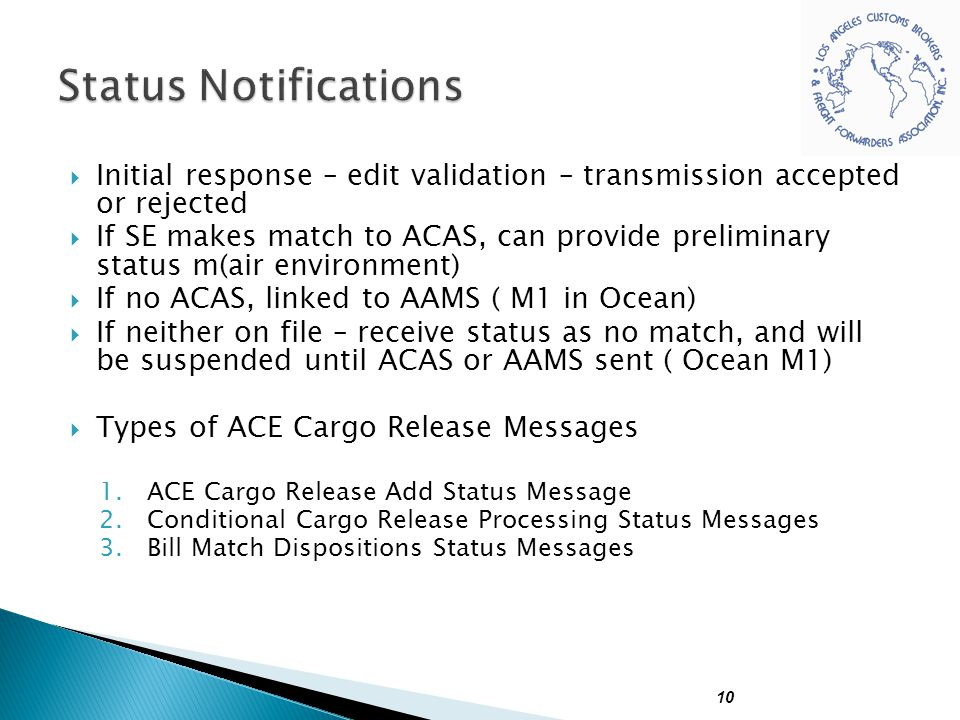 Initial response – edit validation – transmission accepted or rejected  If SE makes match to ACAS, can provide preliminary status m(air environment