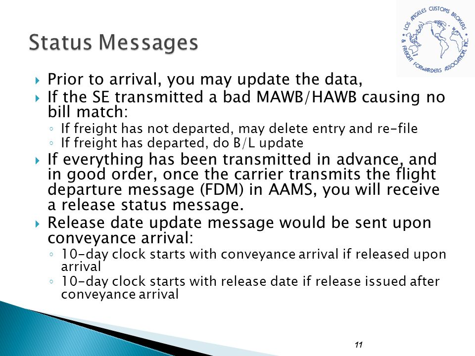  Prior to arrival, you may update the data,  If the SE transmitted a bad MAWB/HAWB causing no bill match: ◦ If freight has not departed, may delete