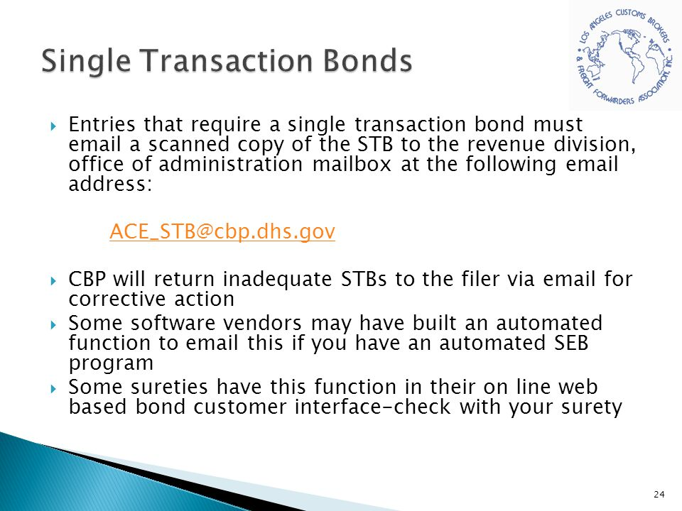  Entries that require a single transaction bond must email a scanned copy of the STB to the revenue division, office of administration mailbox at the