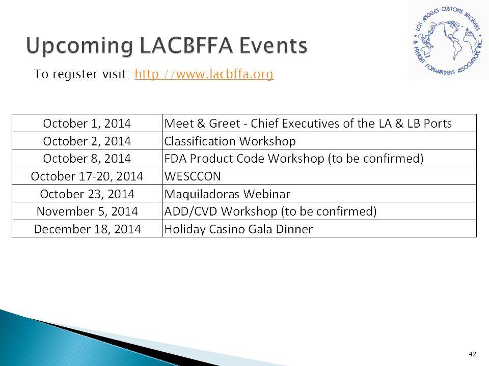 To register visit: http://www.lacbffa.orghttp://www.lacbffa.org 42