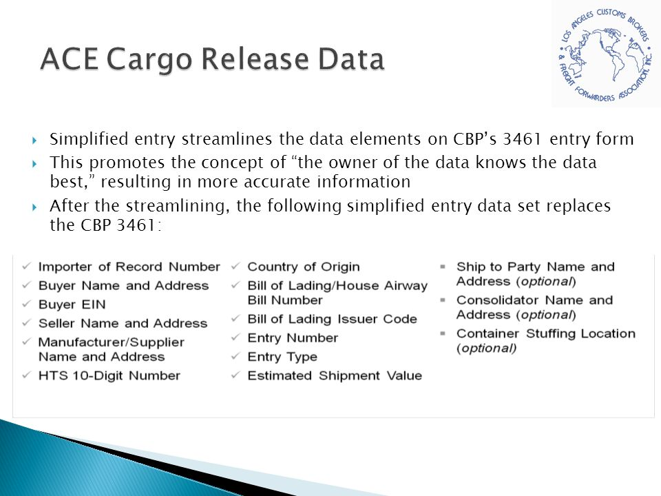 """ Simplified entry streamlines the data elements on CBP's 3461 entry form  This promotes the concept of """"the owner of the data knows the data best,"""""""