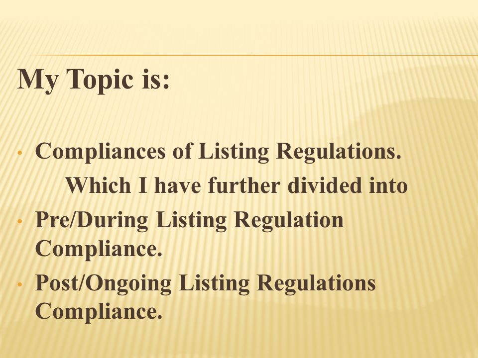 My Topic is: Compliances of Listing Regulations.