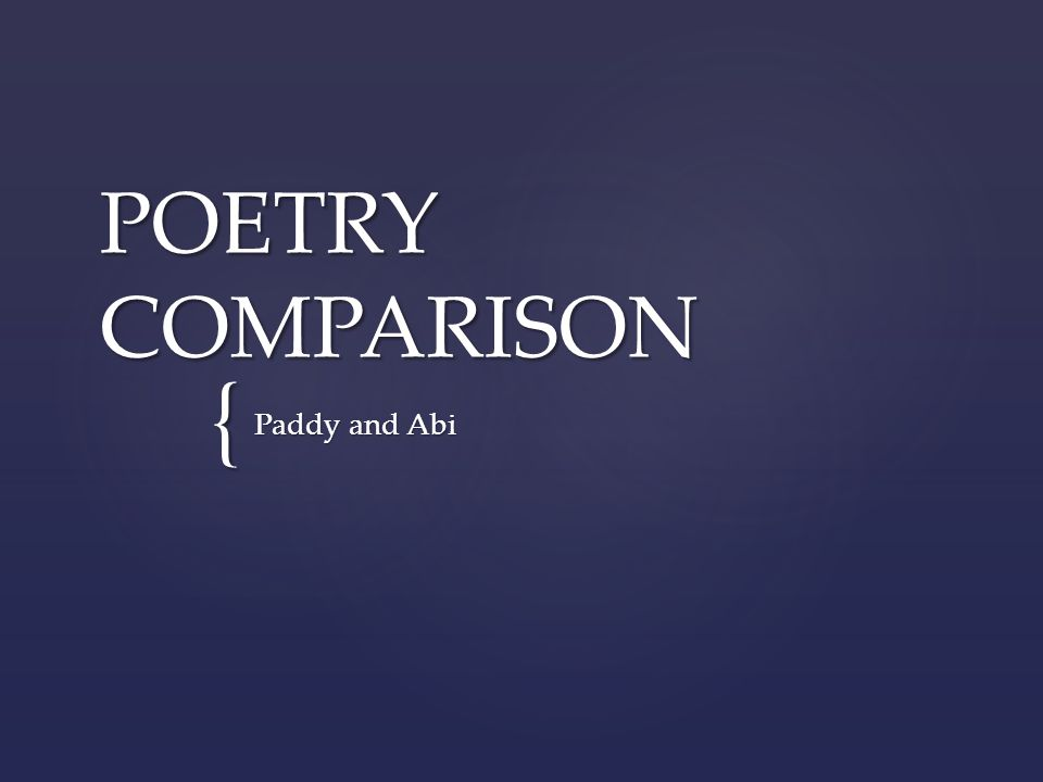 { POETRY COMPARISON Paddy and Abi