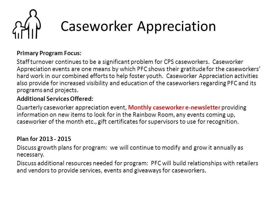 Caseworker Appreciation Primary Program Focus: Staff turnover continues to be a significant problem for CPS caseworkers. Caseworker Appreciation event