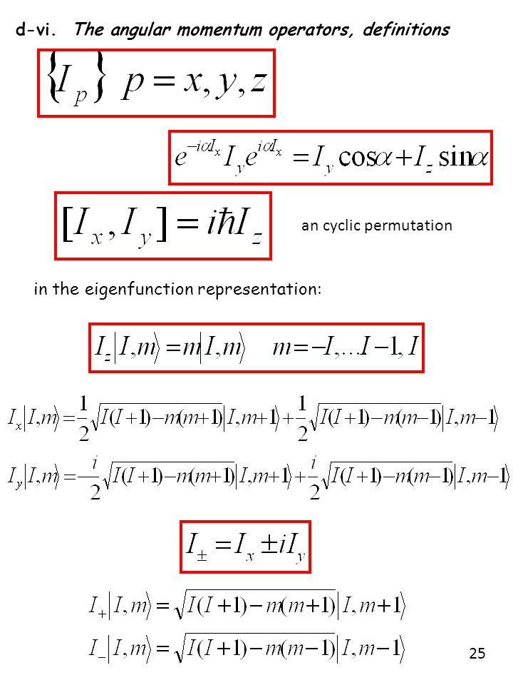 d-vi. The angular momentum operators, definitions an cyclic permutation in the eigenfunction representation: 25