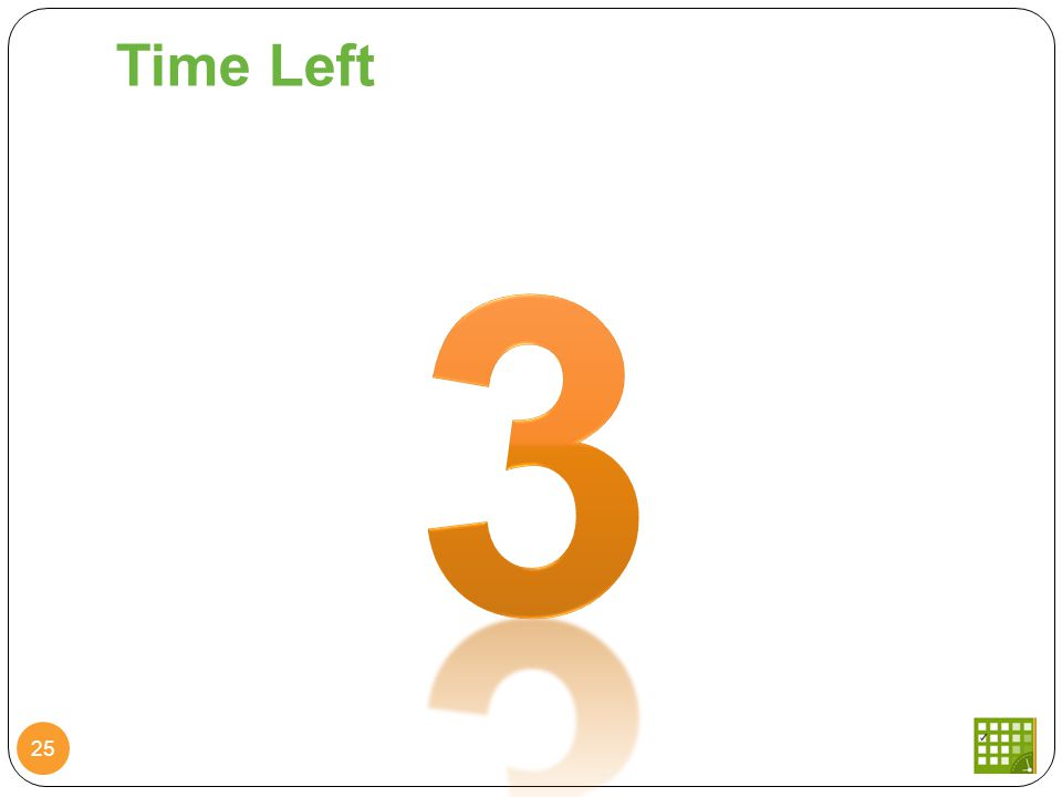 Time Left 25