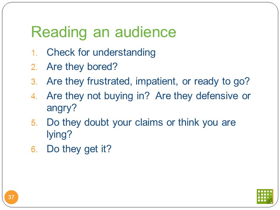 Reading an audience 37 1. Check for understanding 2.