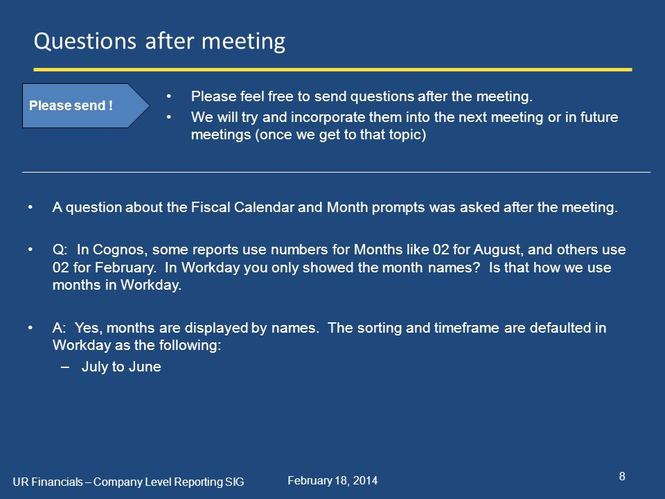 February 18, 2014 Questions after meeting Please feel free to send questions after the meeting. We will try and incorporate them into the next meeting