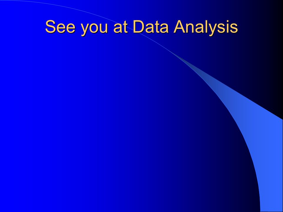 See you at Data Analysis