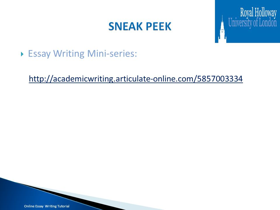  Essay Writing Mini-series: http://academicwriting.articulate-online.com/5857003334 Online Essay Writing Tutorial