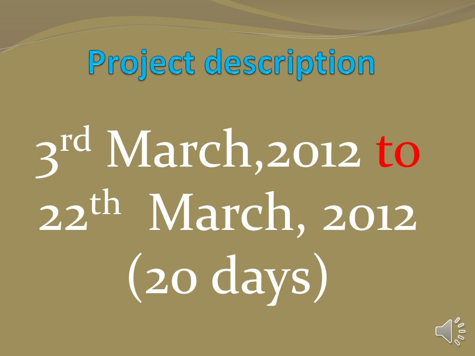 3 rd March,2012 to 22 th March, 2012 (20 days)
