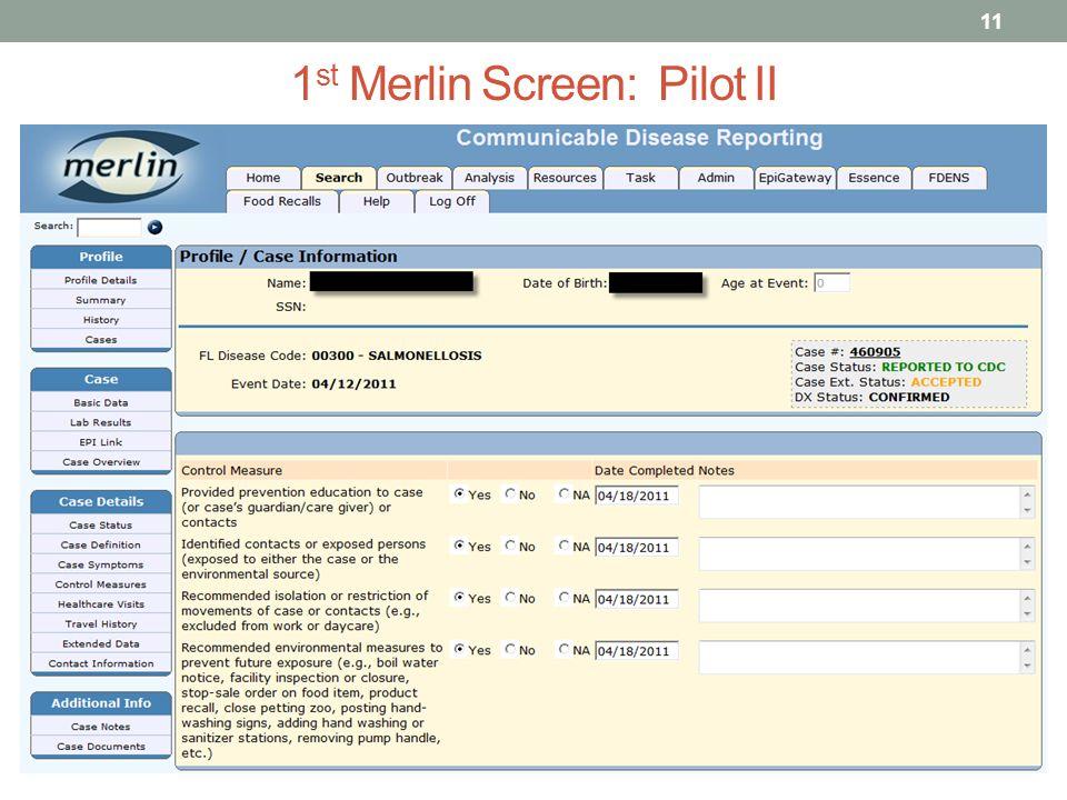 1 st Merlin Screen: Pilot II 11