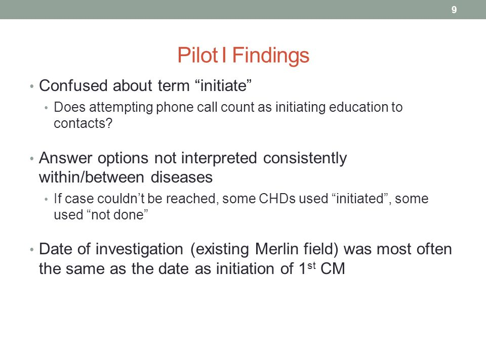 Pilot I Findings Confused about term initiate Does attempting phone call count as initiating education to contacts.