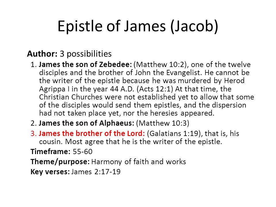 Epistle of James (Jacob) Author: 3 possibilities 1.