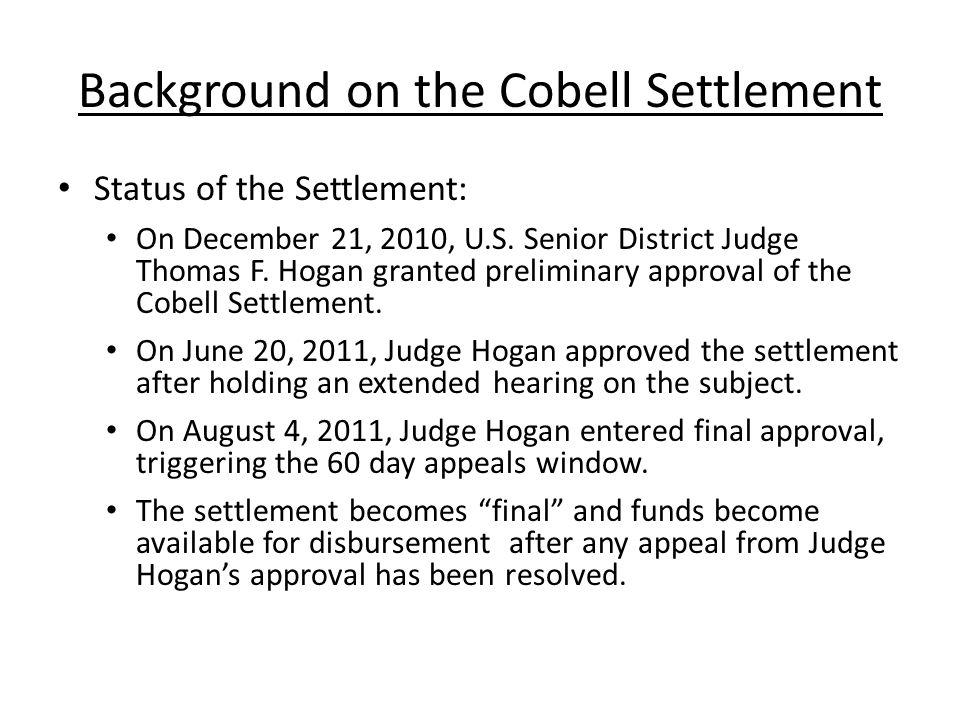 Background on the Cobell Settlement Status of the Settlement: On December 21, 2010, U.S.