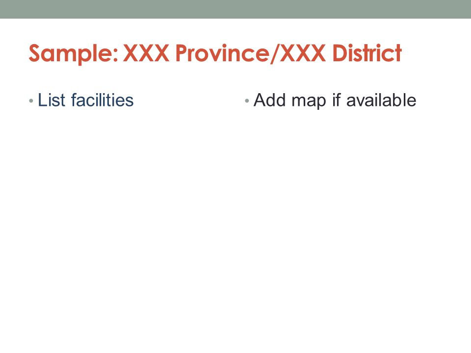 Sample: XXX Province/XXX District List facilities Add map if available
