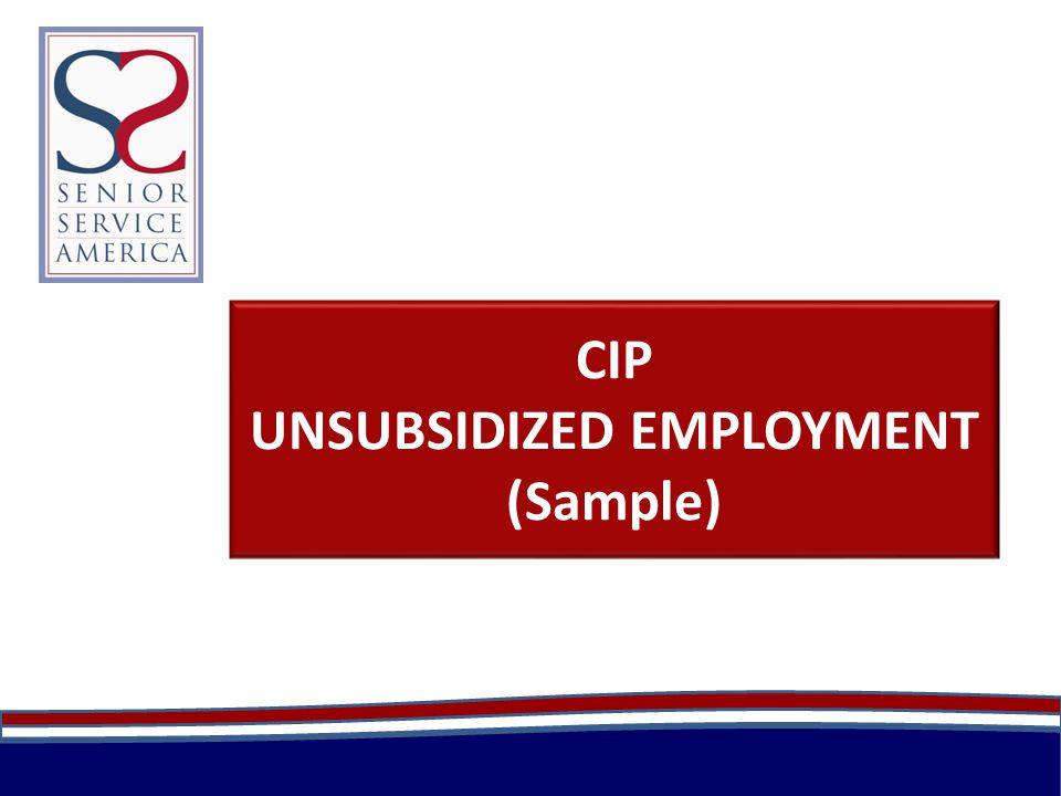 CIP UNSUBSIDIZED EMPLOYMENT (Sample)