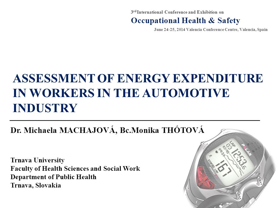 ASSESSMENT OF ENERGY EXPENDITURE IN WORKERS IN THE AUTOMOTIVE INDUSTRY ______________________________________________________ Dr.