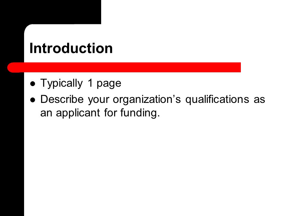 Introduction Typically 1 page Describe your organization's qualifications as an applicant for funding.