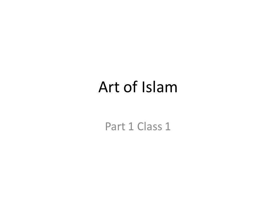 Art of Islam Part 1 Class 1