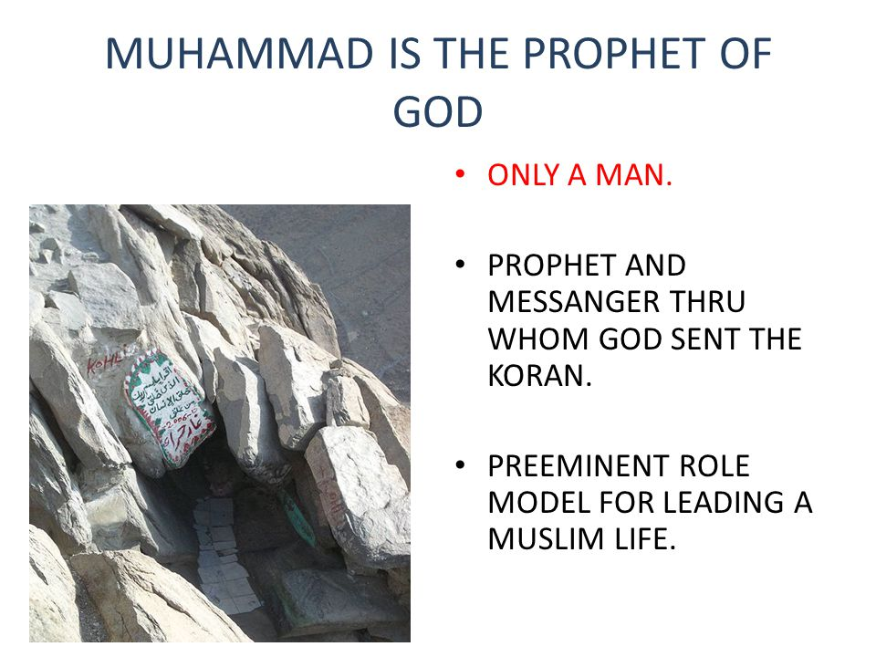 MUHAMMAD IS THE PROPHET OF GOD ONLY A MAN.PROPHET AND MESSANGER THRU WHOM GOD SENT THE KORAN.