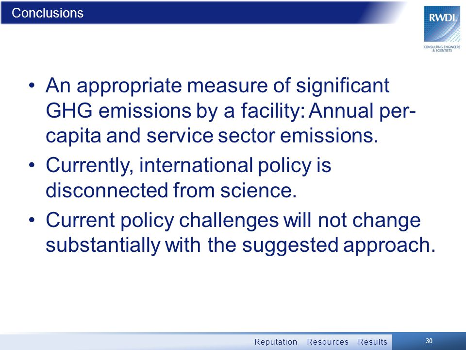 Reputation Resources Results Conclusions An appropriate measure of significant GHG emissions by a facility: Annual per- capita and service sector emissions.