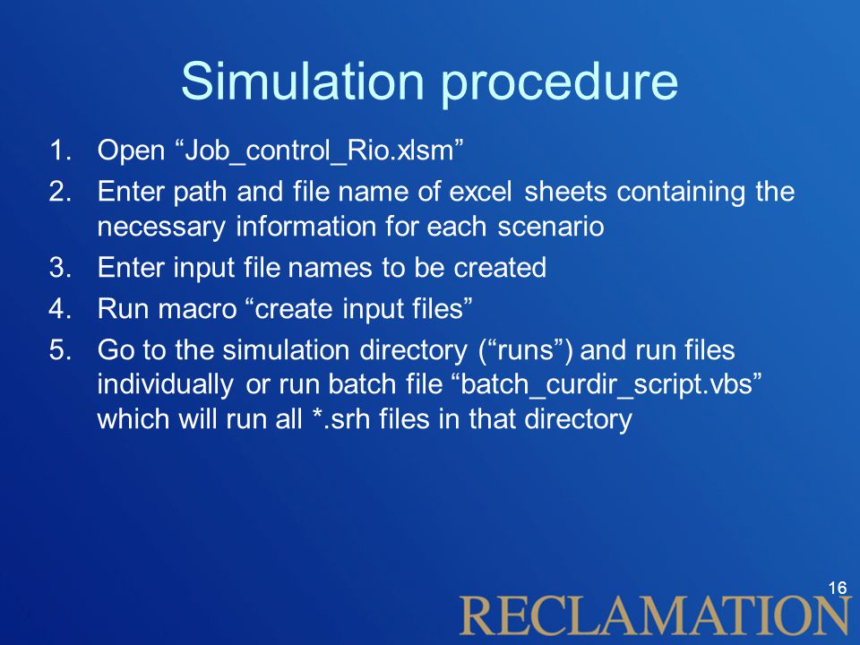 """Simulation procedure 1.Open """"Job_control_Rio.xlsm"""" 2.Enter path and file name of excel sheets containing the necessary information for each scenario 3"""