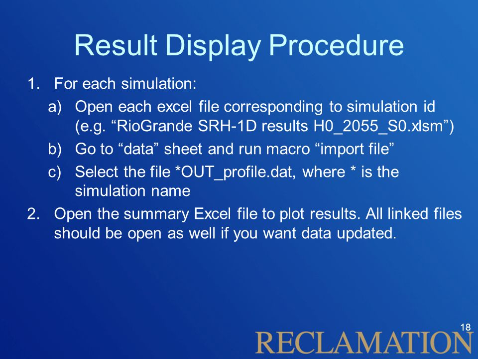 Result Display Procedure 1.For each simulation: a)Open each excel file corresponding to simulation id (e.g.
