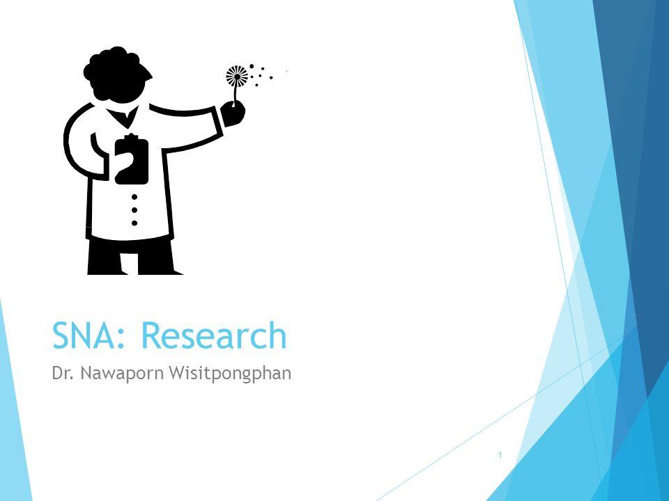 SNA: Research Dr. Nawaporn Wisitpongphan 1