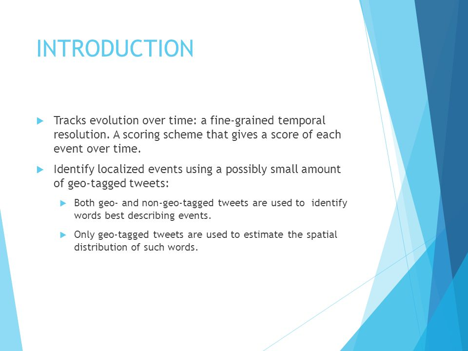 INTRODUCTION  Tracks evolution over time: a fine-grained temporal resolution.