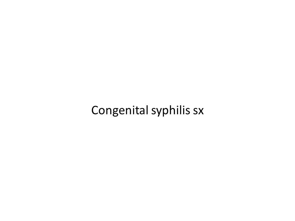 Congenital syphilis sx