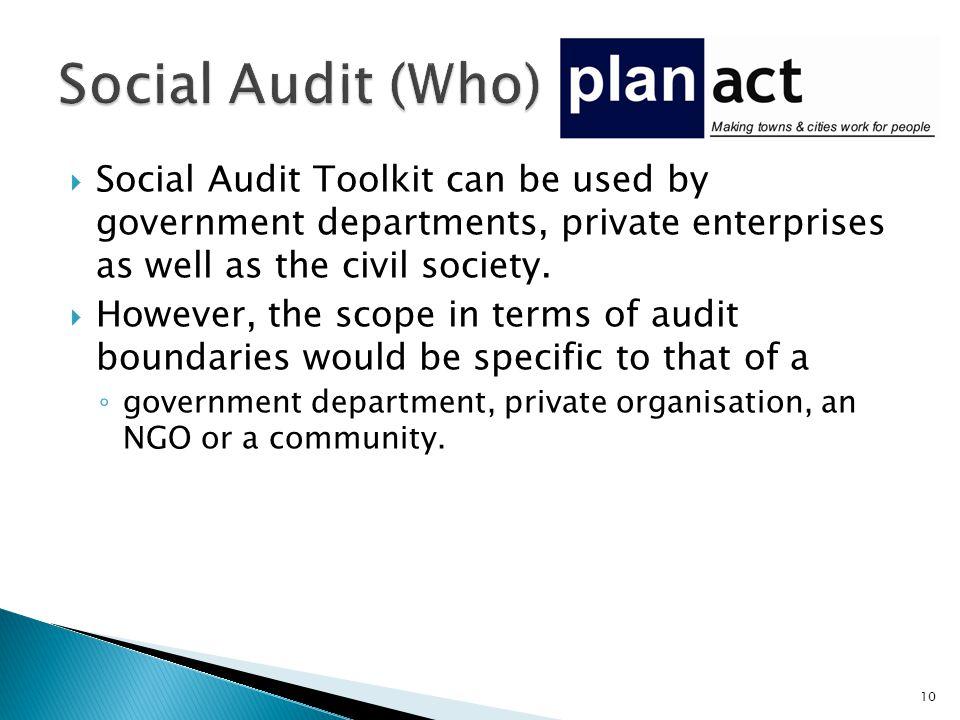  Social Audit Toolkit can be used by government departments, private enterprises as well as the civil society.