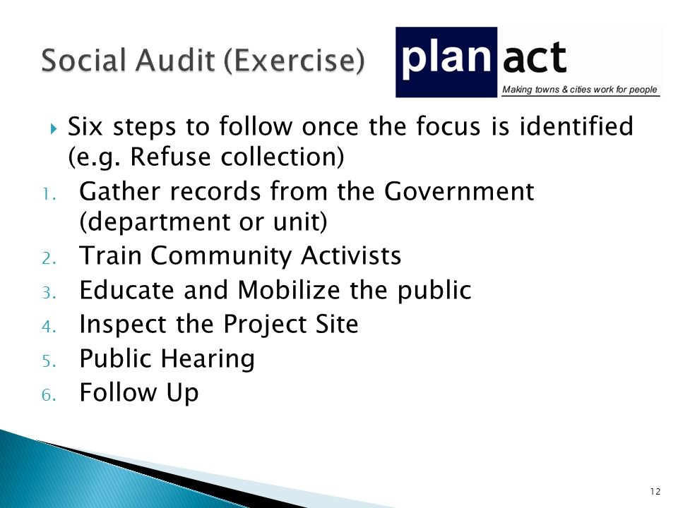  Six steps to follow once the focus is identified (e.g. Refuse collection) 1. Gather records from the Government (department or unit) 2. Train Commun