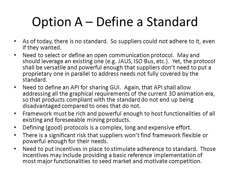 Option A – Define a Standard As of today, there is no standard.