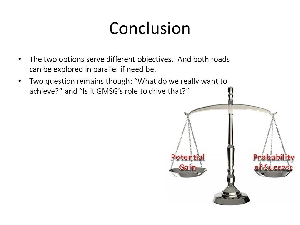 Conclusion The two options serve different objectives.