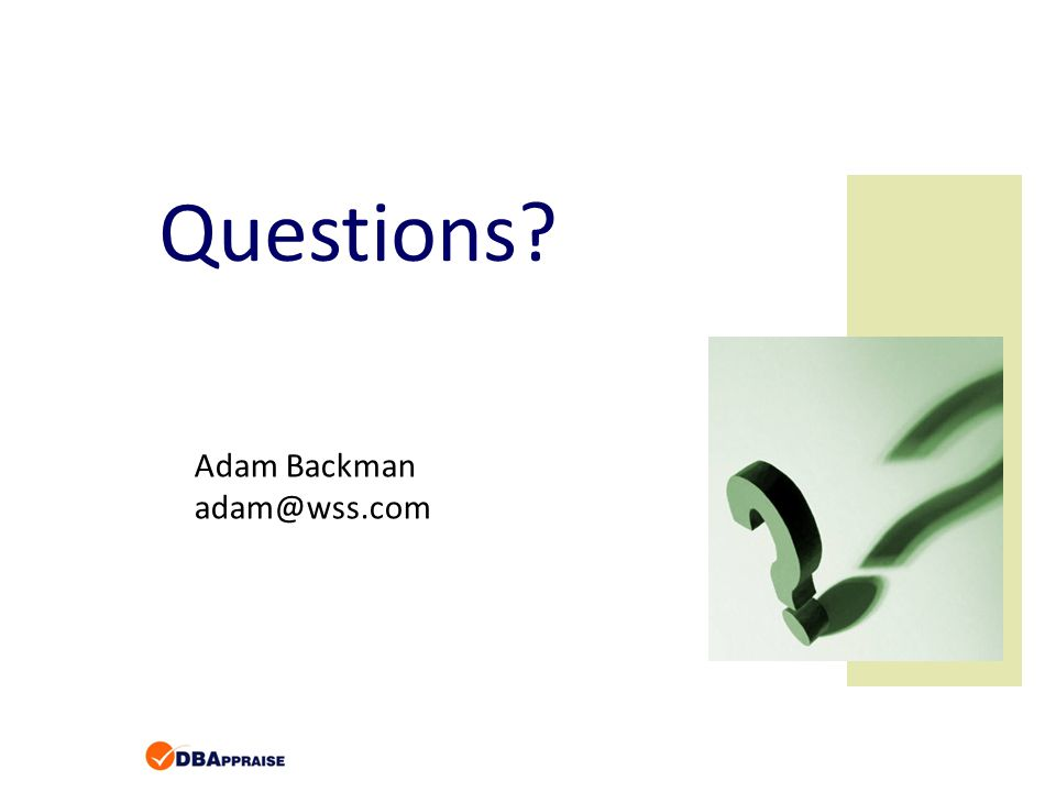 Questions Adam Backman adam@wss.com