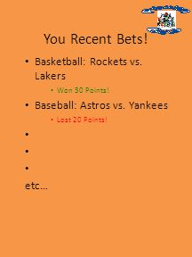 You Recent Bets. Basketball: Rockets vs. Lakers Won 30 Points.