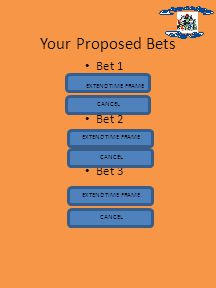 Your Proposed Bets Bet 1 Bet 2 Bet 3 … EXTEND TIME FRAME CANCEL