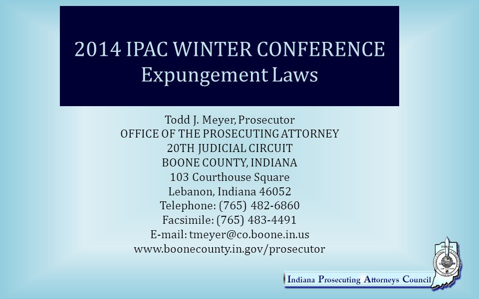 2014 IPAC WINTER CONFERENCE Expungement Laws Todd J.