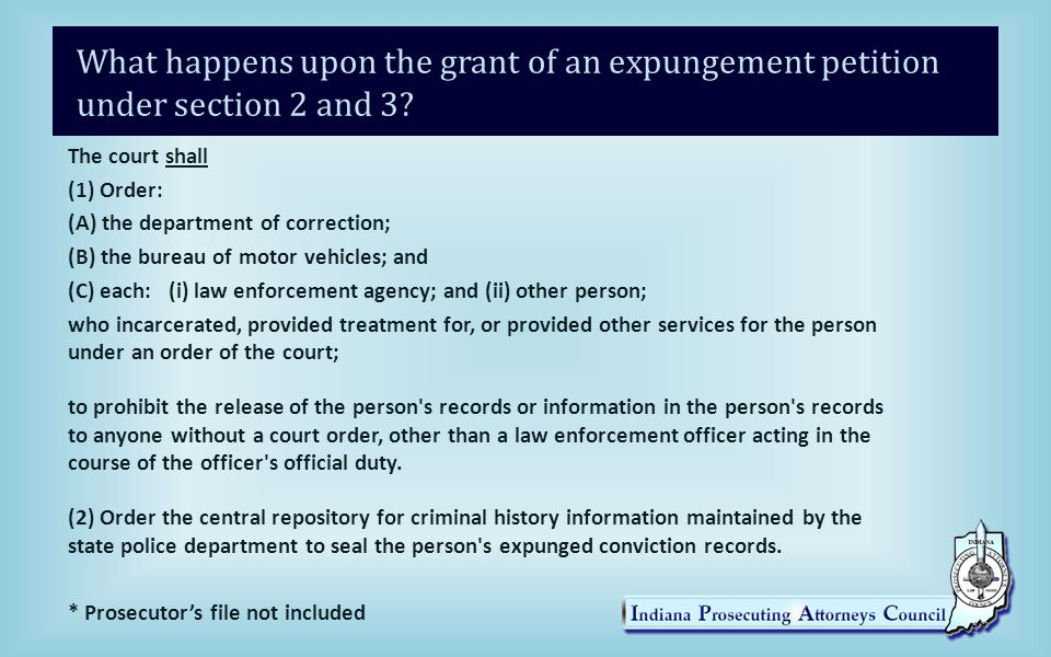 What happens upon the grant of an expungement petition under section 2 and 3.