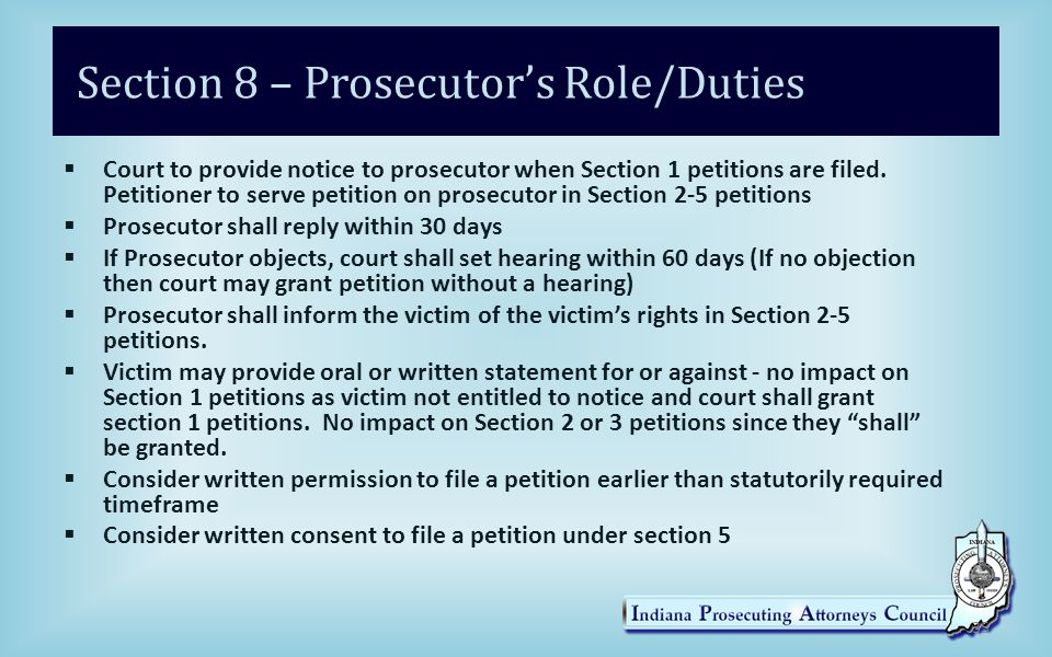 Section 8 – Prosecutor's Role/Duties  Court to provide notice to prosecutor when Section 1 petitions are filed.
