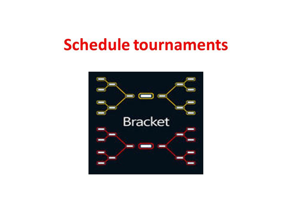 Schedule tournaments