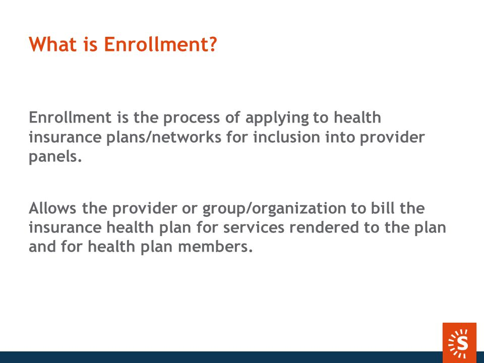 What is Enrollment.