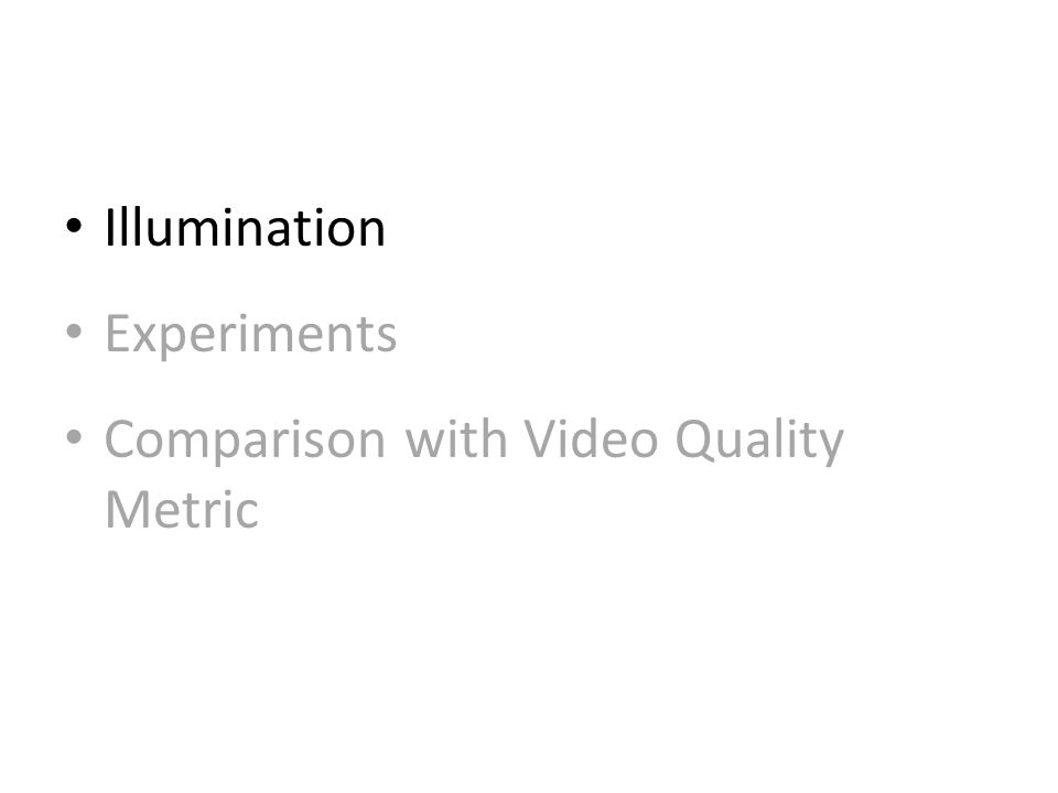 Illumination Experiments Comparison with Video Quality Metric
