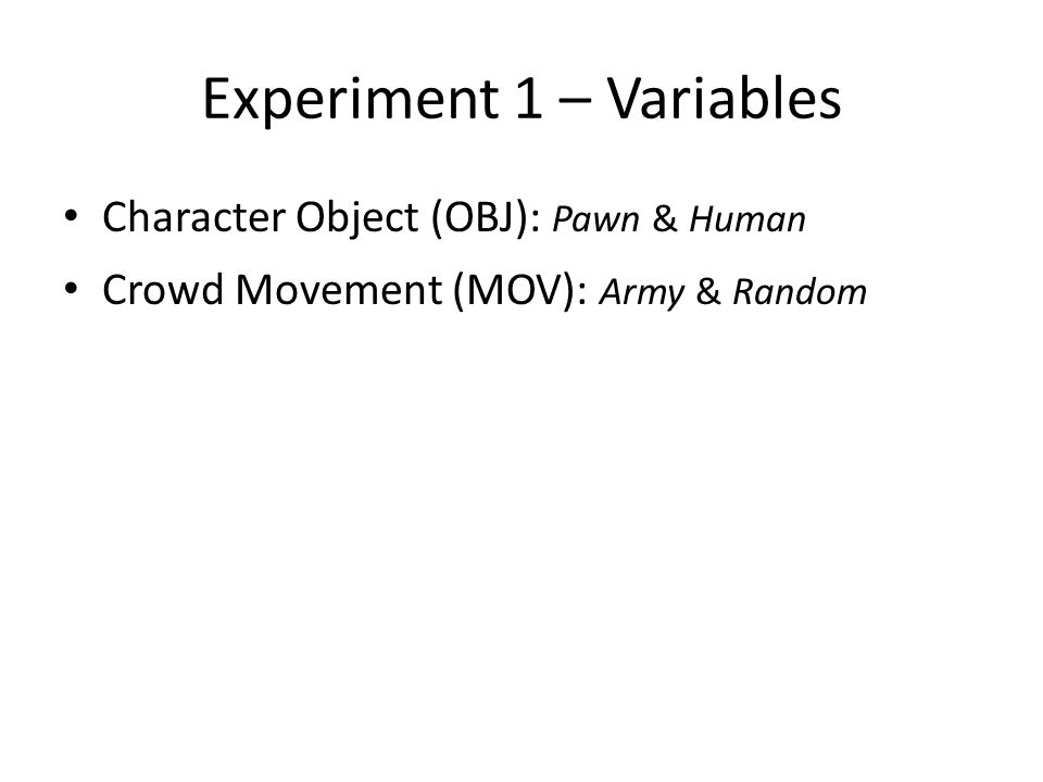 Character Object (OBJ): Pawn & Human Crowd Movement (MOV): Army & Random Experiment 1 – Variables
