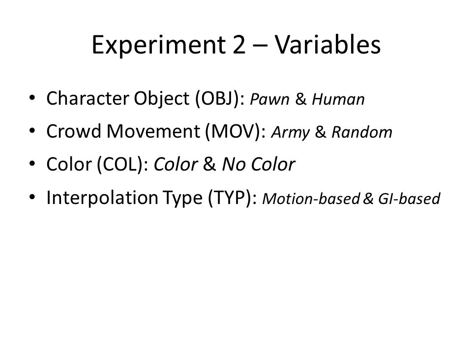 Character Object (OBJ): Pawn & Human Crowd Movement (MOV): Army & Random Color (COL): Color & No Color Interpolation Type (TYP): Motion-based & GI-bas