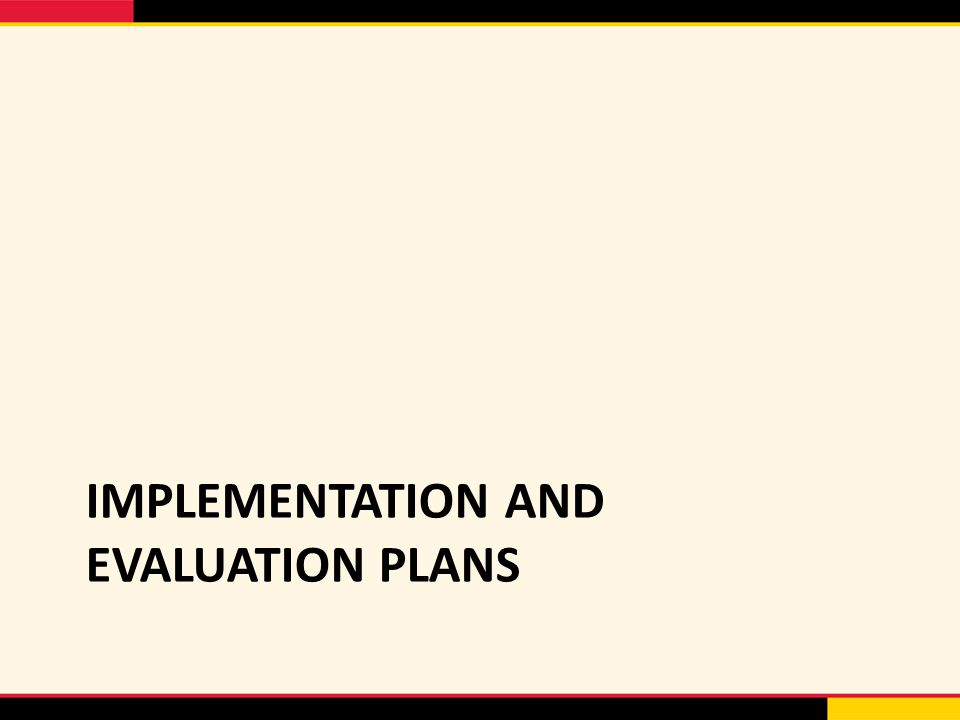 IMPLEMENTATION AND EVALUATION PLANS
