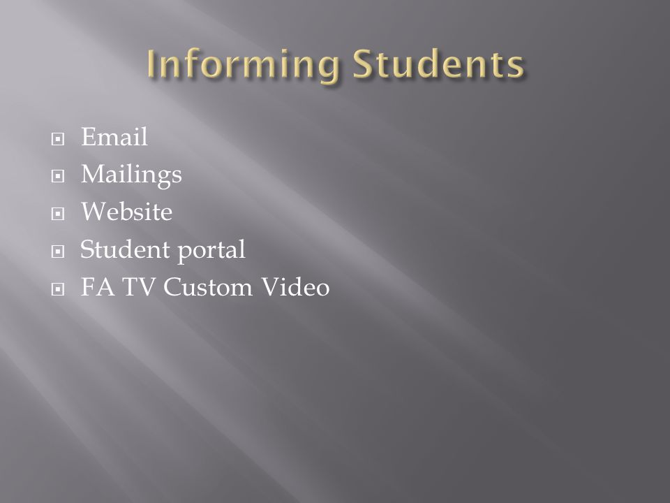  Email  Mailings  Website  Student portal  FA TV Custom Video