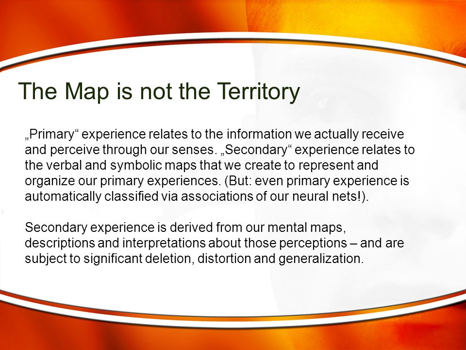 """""""Primary"""" experience relates to the information we actually receive and perceive through our senses. """"Secondary"""" experience relates to the verbal and"""