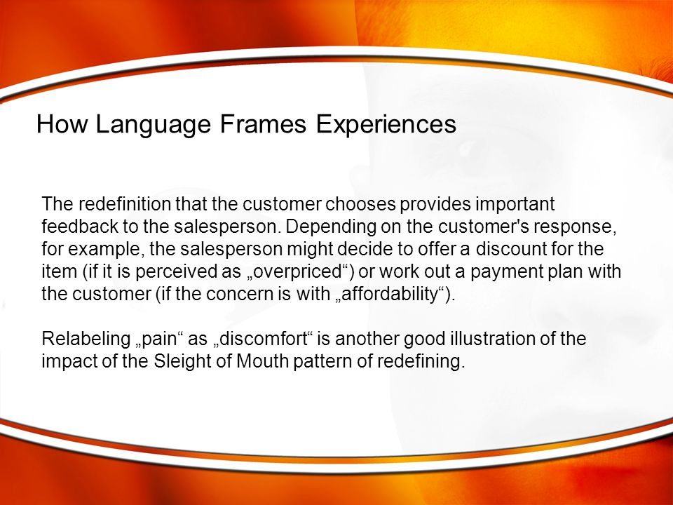 The redefinition that the customer chooses provides important feedback to the salesperson. Depending on the customer's response, for example, the sale